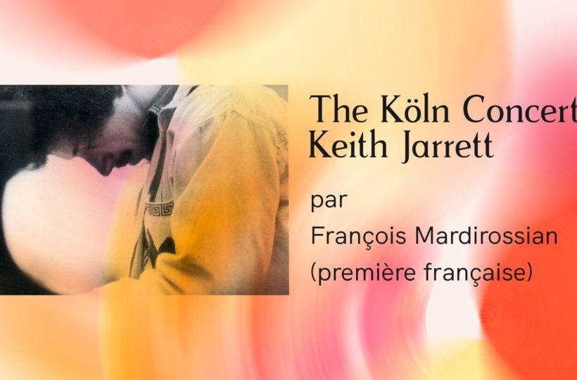 Köln Concert - Keith Jarrett/François Mardirossian