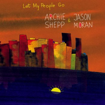 Archie Shepp & Jason Moran - Superspectives